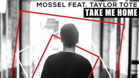 Mossel feat. Taylor Tote – «Take Me Home» | Νέο dance hit