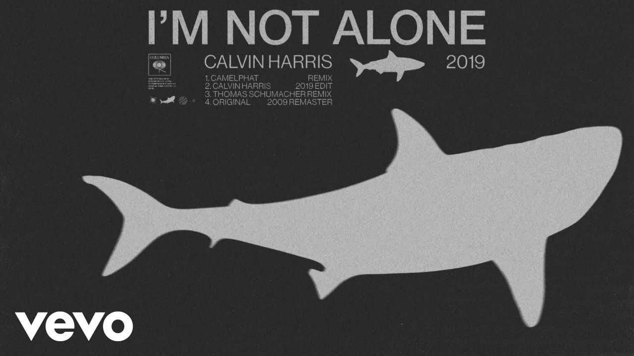 «I'm Not Alone  (2019 Edit + Remixes)» – Calvin Harris | New Single