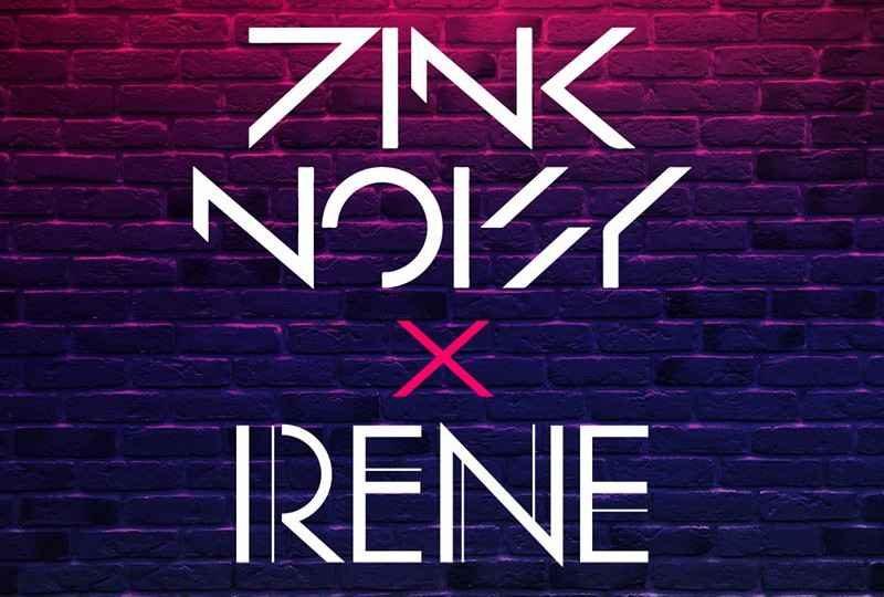 Pink Noisy X Irene – Does Anybody   New Single