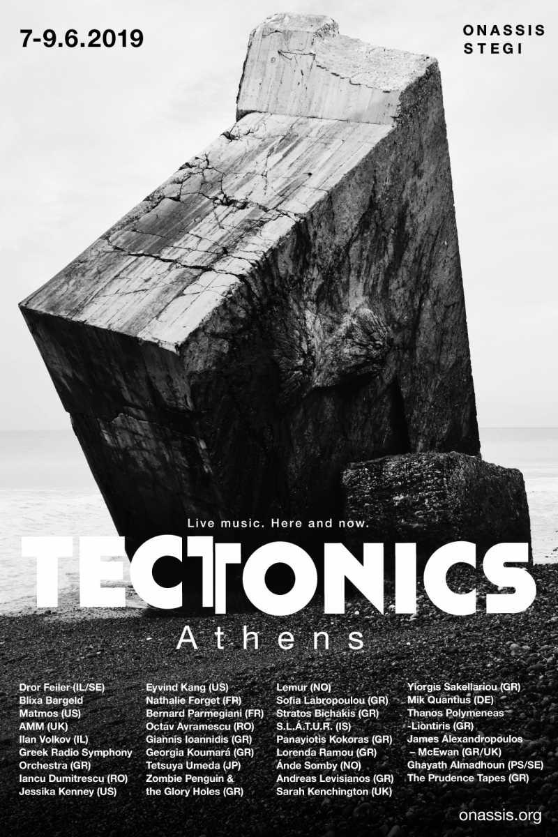 , Μουσική Εντός & Εκτός Στέγης | Tectonics Athens 2019 | 7 – 9 Μαΐου 2019