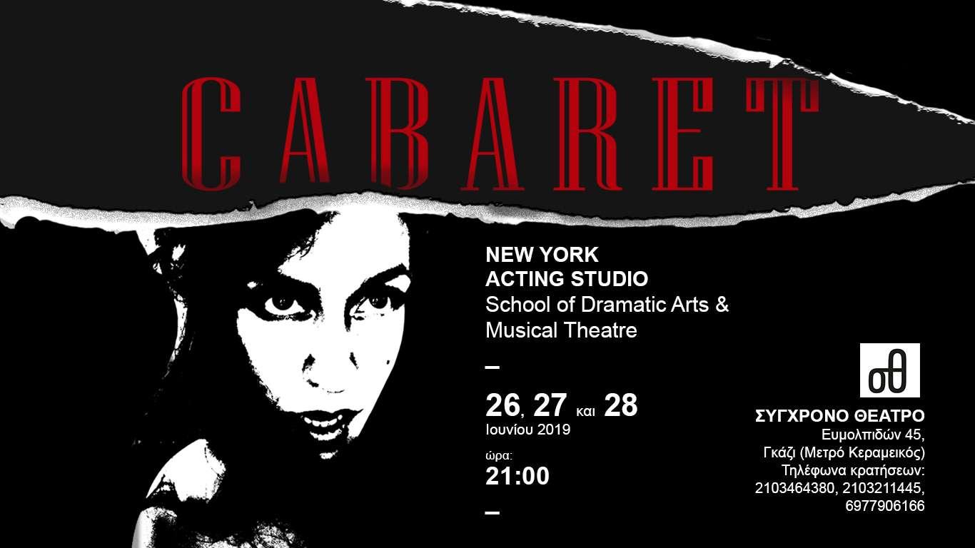 «Cabaret» του NYAS στο «Σύγχρονο Θέατρο»   26-27-28 Ιουνίου 2019   «Είναι ένα Cabaret η ζωή, ελάτε στο Cabaret»!