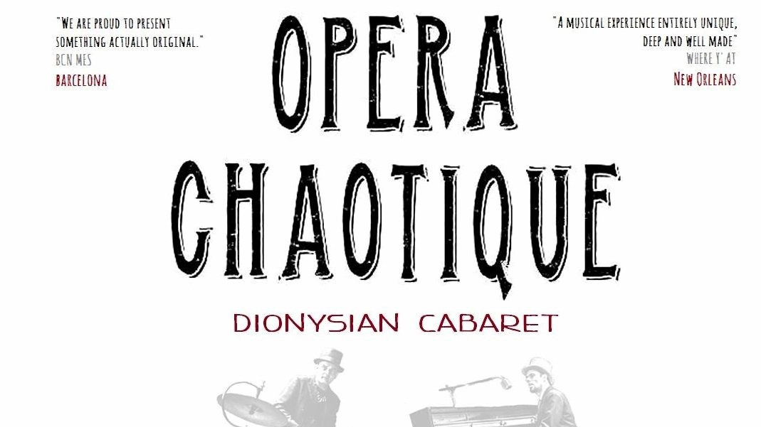 Οι Opera Chaotique  παρουσιάζουν το νέο τους show : «Είναι Τρελοί Αυτοί Οι Έλληνες» στο El Convento Del Arte