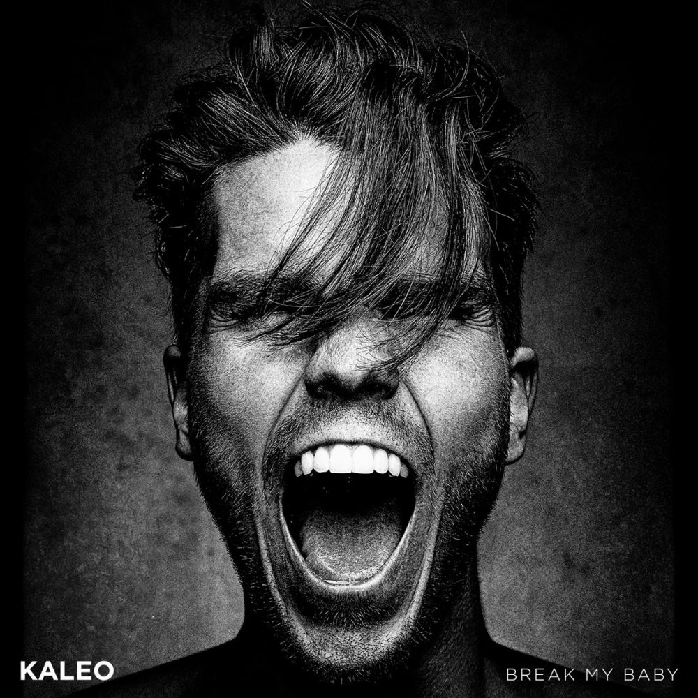 , KALEO «Break My Baby»