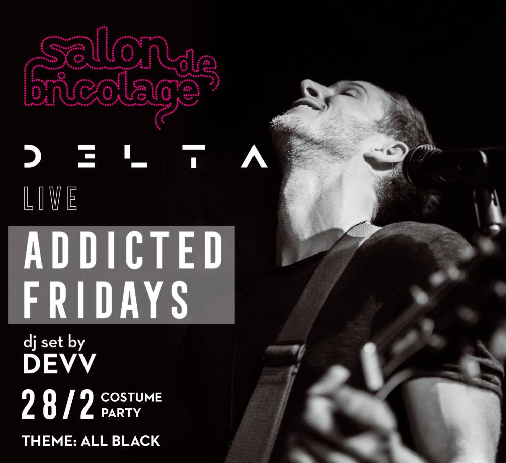 , «Addicted Fridays»: Το Salon de Bricolage υποδέχεται τον D3lta στο πιο hot rock party!